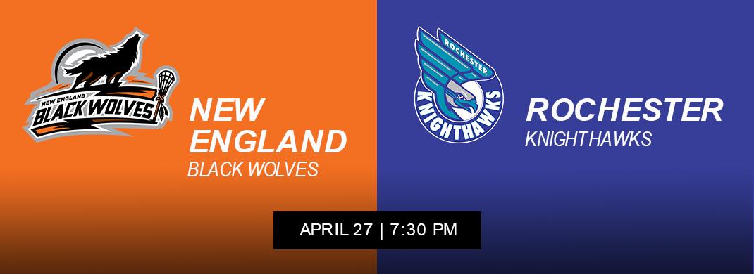 New England Black Wolves vs Rochester Knighthawks