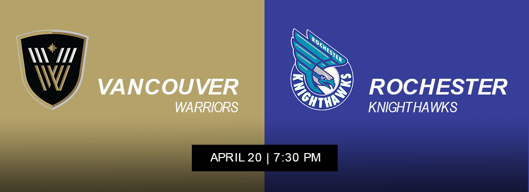 Rochester Knighthawks vs Vancouver Warriors