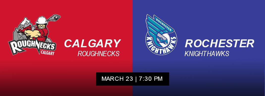 Rochester Knighthawks vs Calgary Roughnecks